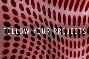 FOLLOW YOUR PROJECTS